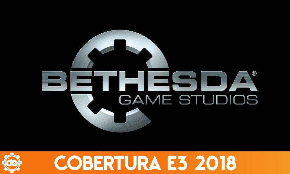 Cobertura E3 2018 | Confira os destaques da conferência da Bethesda