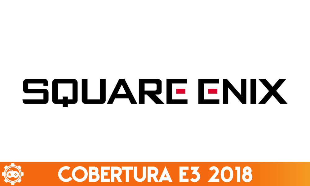 Cobertura E3 2018 | Confira os destaques da conferência da Square Enix