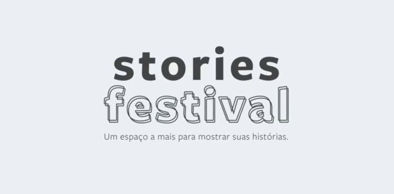 Stories Festival | Se você é viciado em Stories, não fique fora dessa!