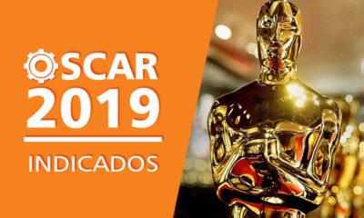 Saiu! Confira a lista de indicados ao Oscar 2019